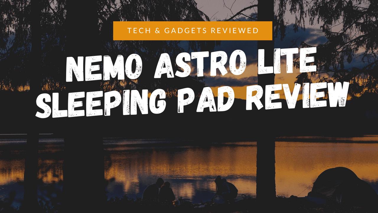 Nemo Astro Lite Sleeping Pad Review